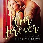Our Forever | Elena Matthews
