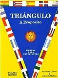img - for Triangulo: A Proposito, Manual para estudiante, Cuarta edicion, (Spanish Edition) by Barbara Gatski (2006-06-15) book / textbook / text book