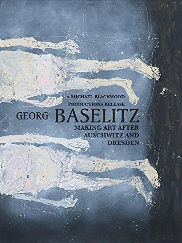Georg Baselitz: Making Art after Auschwitz and Dresden