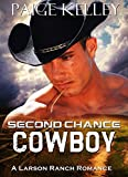 Second Chance Cowboy: Steamy Western Romance (The Larson Ranch Series Book 1)