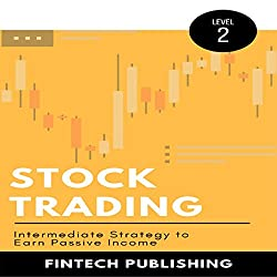 Stock Trading: Intermediate Strategy to Earn Passive Income: Investments & Securities, Book 2