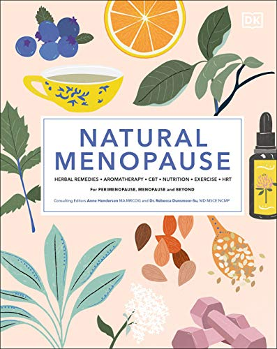 Book Cover: Natural Menopause: HERBAL REMEDIES-AROMATHERAPY-CBT-NUTRITION-EXERCISE-HRT...for Perimenopause, Menopause and Beyond