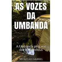 AS VOZES DA UMBANDA: A Umbanda pela voz dos umbandistas (Portuguese Edition)