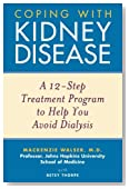 Coping with Kidney Disease: A 12-Step Treatment Program to Help You Avoid Dialysis