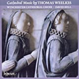 Cathedral Music by Thomas Weelkes (The English Orpheus, Vol. 10)