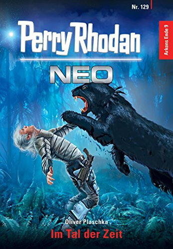 Perry Rhodan Neo 129: Im Tal der Zeit: Staffel: Arkons Ende 9 von 10 (German Edition)