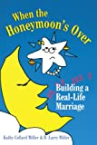 When the Honeymoon's Over, D. Larry Miller and Kathy Collard Miller, 0877885656