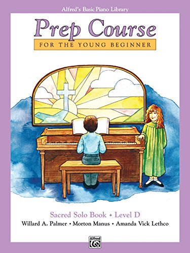 (By Willard A. Palmer Alfred's Basic Piano Library Prep Course Sacred Solos Level D: For the Young Beginner [Paperback] )