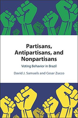Partisans, Antipartisans, and Nonpartisans: Voting Behavior in Brazil (English Edition)