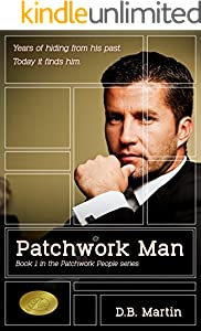 Patchwork Man: Years hiding from his past; today it finds him. (Patchwork People series Book 1)
