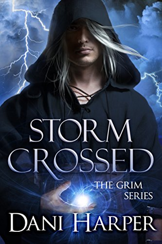 Storm Crossed (Grim Book 4) by [Harper, Dani]