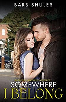 Somewhere I Belong (Shattered Lives Book 2) by [Shuler, Barb]