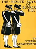 The Minute Boys of Bunker Hill, Edward Stratemeyer, 1890623059