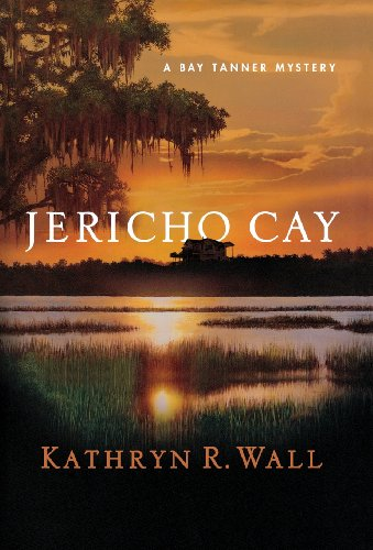 Jericho Cay  A Bay Tanner Mystery  Bay Tanner Mysteries