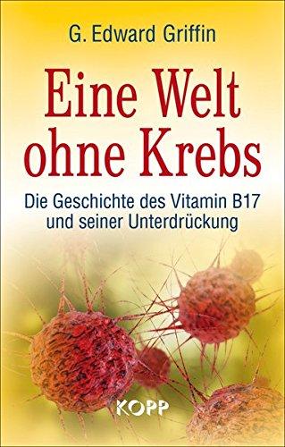 Eine Welt ohne Krebs: Die Geschichte des Vitamin B17 und seiner Unterdrückung