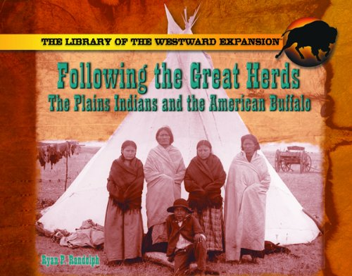 Read Online Following the Great Herds: The Plains Indians and the American Buffalo (The Library of the Westward Expansion) PDF