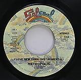 metropolis 45 RPM I love new york / same