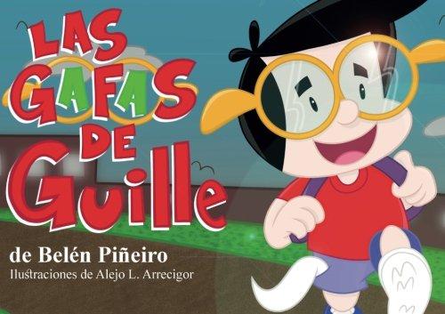 Las gafas de Guille: Aprendiendo a ver el lado bueno de las cosas (Spanish Edition)