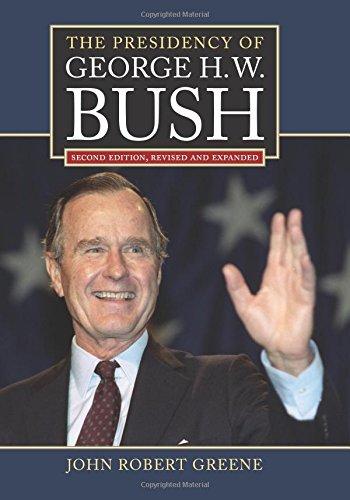 The Presidency of George H. W. Bush: Second Edition, Revised (American Presidency) (President George Hw Bush And Mikhail Gorbachev)