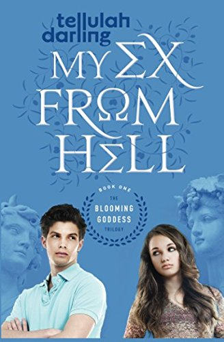 My Ex From Hell (The Blooming Goddess Trilogy Book One) (Volume 1)