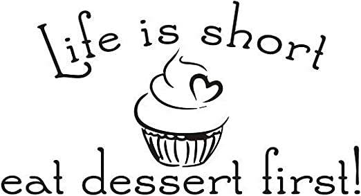 com dnven inches x inches life is short eat dessert