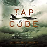Tap Code: The Epic Survival Tale of a Vietnam POW