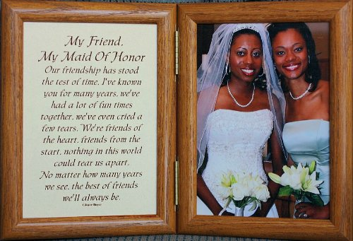PersonalizedbyJoyceBoyce.com 5x7 Hinged MY FRIEND, MY MAID OF HONOR Poem ~ Oak Picture Frame ~ Brides Matron/Maid of Honor