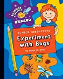 Experiment with Bugs, Susan H. Gray, 1602798427