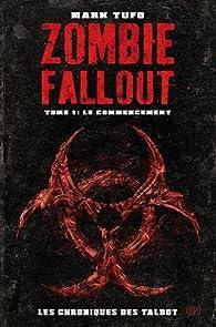 Zombies fallout, tome 1 : Le commencement par Mark Tufo
