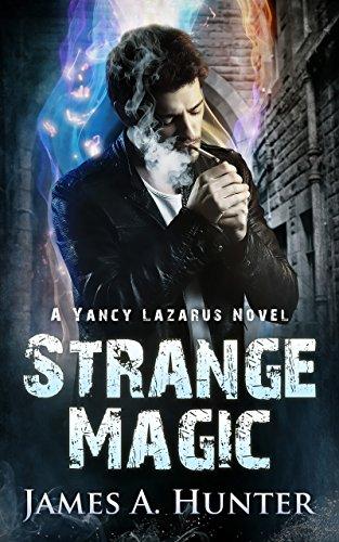 - Strange Magic: A Yancy Lazarus Novel (Pilot Episode)