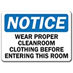 Notice Sign – Wear Proper Cleanroom Clothing Before Entering This Room – 10″ x 14″ OSHA Safety Sign