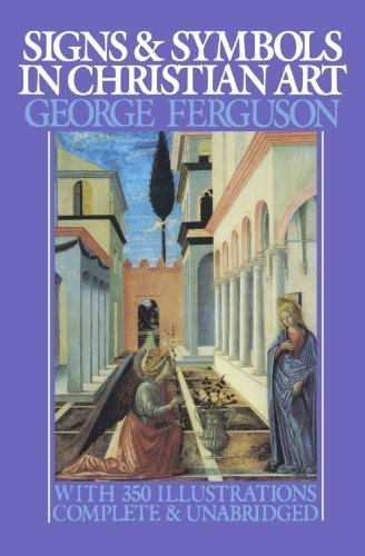 Signs and Symbols in Christian Art: With Illustrations from Paintings from the Renaissance (Galaxy Books) by Ferguson, George unknown Edition [Paperback(1966)]