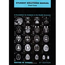 Biostatistics, Student Solutions Manual: A Foundation for Analysis in the Health Sciences by Wayne W. Daniel (2009-01-27)