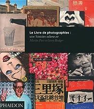 Le Livre de photographies : Une histoire, tome 3 par Martin Parr