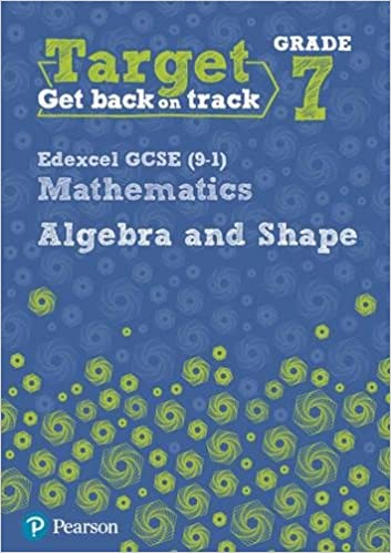 Target Grade 7 Edexcel GCSE 9-1 Mathematics Algebra and Shape