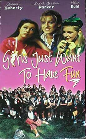 girls just want to have fun full movie