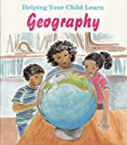 Helping Your Child Learn Geography, Carol S. Fromboluti, 0788102524