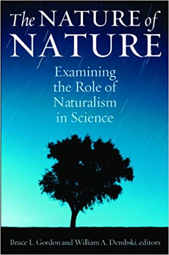 The nature of nature examining the role of naturalism in science the nature of nature examining the role of naturalism in science 1st edition fandeluxe Images