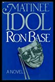 Matinee Idol, Ron Base, 0385250061