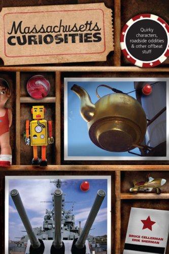 Download Massachusetts Curiosities, 2nd: Quirky Characters, Roadside Oddities & Other Offbeat Stuff (Curiosities Series) PDF