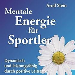 Mentale Energie für Sportler (Aktiv-Suggestion)