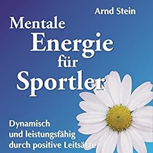 Mentale Energie für Sportler (Aktiv-Suggestion) Hörbuch
