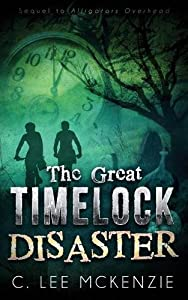 The Great Timelock Disaster (The Adventures of Pete and Weasel) (Volume 2)