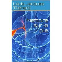Mémoire sur la bile (French Edition)
