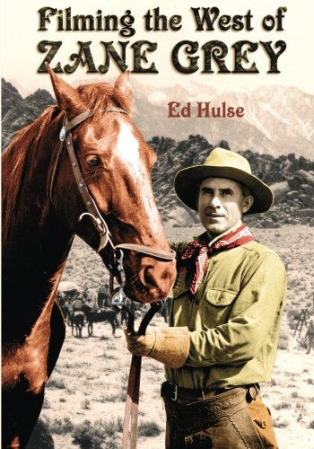 Filming the West of Zane Grey