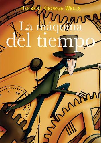 LA MAQUINA DEL TIEMPO (Spanish Edition) by [Wells, Herbert George]