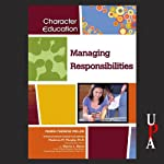 Managing Responsibilities: Character Education | Marie-Therese Miller