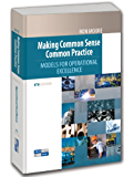 Making Common Sense Common Practice, Fourth Edition: Models for Operational Excellence