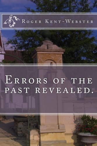 Errors of the past revealed.: Volume 3 (The Roy Wickers psychic adventures)