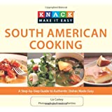 Knack South American Cooking: A Step-By-Step Guide To Authentic Dishes Made Easy (Knack: Make It Easy)